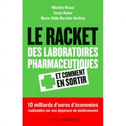 Le racket des laboratoires pharmaceutiques