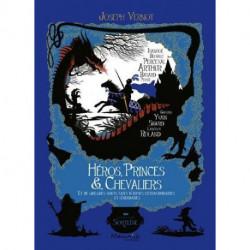 Héros, Princes & Chevaliers - Joseph Vernot